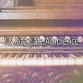 12 Jazz Cafe Ambience von Peaceful Piano
