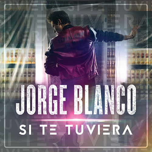 Si Te Tuviera by Jorge Blanco