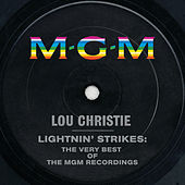Lightnin' Strikes: The Very Best Of The MGM Recordings by Lou Christie