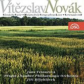 Novak: Slovacko Suite, Melancholy Songs of Love, Serenade by Various Artists