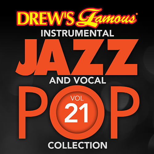 Drew's Famous Instrumental Jazz And Vocal Pop Collection (Vol. 21) by The Hit Crew(1)