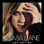 You Got Me by Olivia Lane