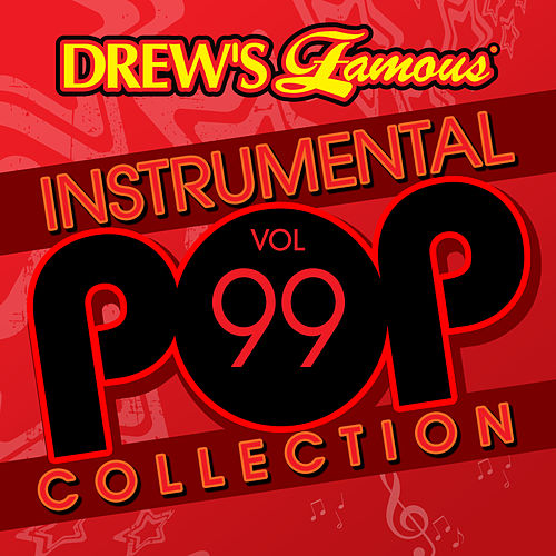 Drew's Famous Instrumental Pop Collection (Vol. 99) by The Hit Crew(1)