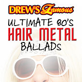 Drew's Famous Ultimate 80's Hair Metal Ballads by Victory