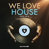 We Love House - Ibiza 2018 von Various Artists