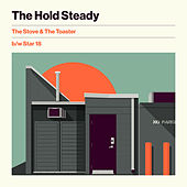The Stove & The Toaster b/w Star 18 by The Hold Steady