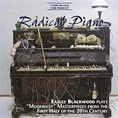 Blackwood, Easley: Radical Piano by Easley Blackwood