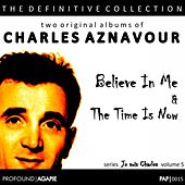 Je Suis Charles, Volume 5; (Believe In Me & The Time Is Now) de Charles Aznavour