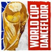 World Cup Dancefloor de Various Artists