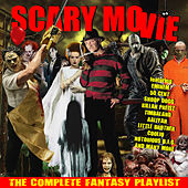 Scary Movie - The Complete Fantasy Playlist de Various Artists