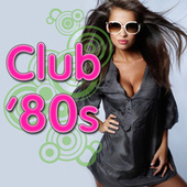 Club '80s (Re-Recorded / Remastered Versions) de Various Artists