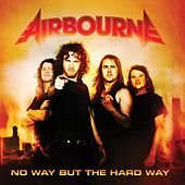 No Way But The Hard Way von Airbourne