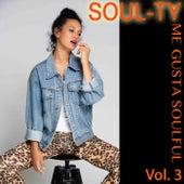 Me Gusta Soulful, Vol. 3 by Soul-Ty