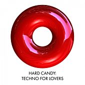 Hard Candy: Techno for Lovers de Various Artists