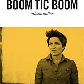 Boom Tic Boom by Allison Miller