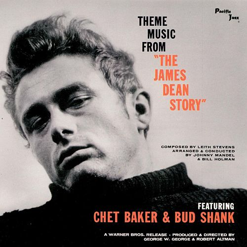 Theme Music From The James Dean Story by Chet Baker