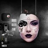 Robot killed zero by Dj tomsten
