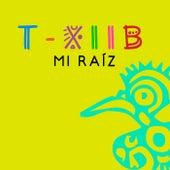 T-Xiib: Mi Raiz by Guimel