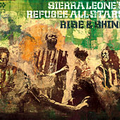 Rise & Shine de Sierra Leone's Refugee All Stars