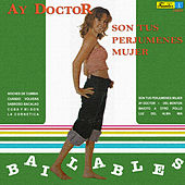 Ay Doctor - Son Tus Perjúmenes Mujer by Various Artists