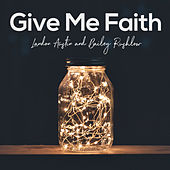 Give Me Faith (Acoustic) von Landon Austin