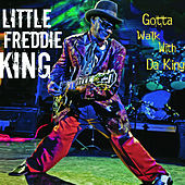 Gotta Walk With Da King by Little Freddie King