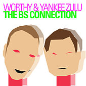 The BS Connection by Worthy