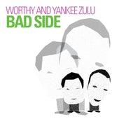 Bad Side by Worthy