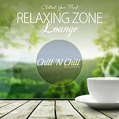 Relaxing Zone Lounge (Chillout Your Mind) von Various Artists