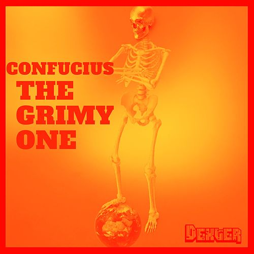 Confucius the Grimy One von Dexter