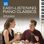 Easy-Listening Piano Classics: Schumann von Various Artists