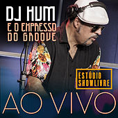 Dj Hum e o Expresso do Groove no Estúdio Showlivre (Ao Vivo) by Dj Hum