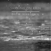 Shaking On Rain de Dita Nurdian