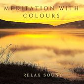 Meditation with Colours by Relax Sound