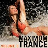 Maximum Trance, Vol. 8 von Various Artists