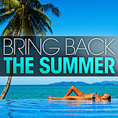 Bring Back The Summer by Various Artists