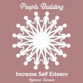 Increase Self Esteem by People Building