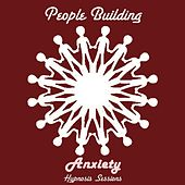 Anxiety by People Building