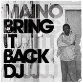 Bring It Back DJ de Maino