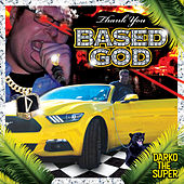 Thank You Based God by Darko the Super