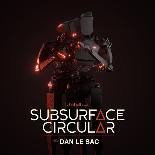 Subsurface Circular (Original Soundtrack) by dan le sac