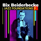 Jazz Foundations Vol. 7 de Bix Beiderbecke