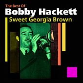 Sweet Georgia Brown (The Best Of) by Bobby Hackett