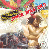 No Control: Spice Mas 2K9 by Various Artists