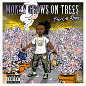 Money Grows On Trees von Black The Ripper