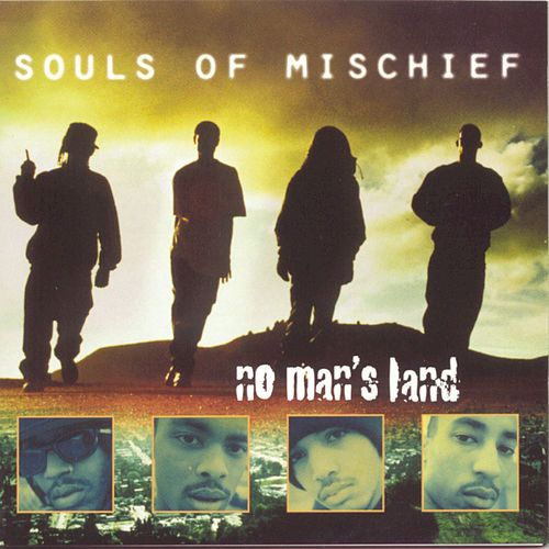 No Man's Land by Souls of Mischief