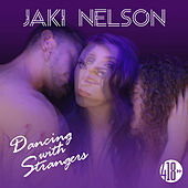 Dancing With Strangers de Jaki Nelson