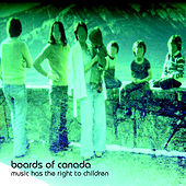 Music Has The Right To Children de Boards of Canada