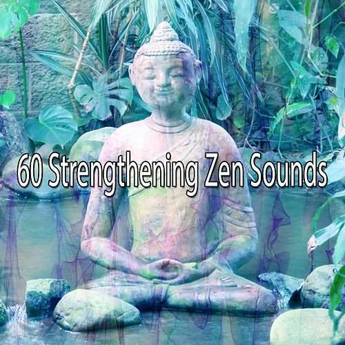 60 Strengthening Zen Sounds by Music For Meditation