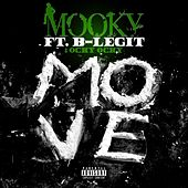 Move (feat. B-Legit & Ocky) by Mooky